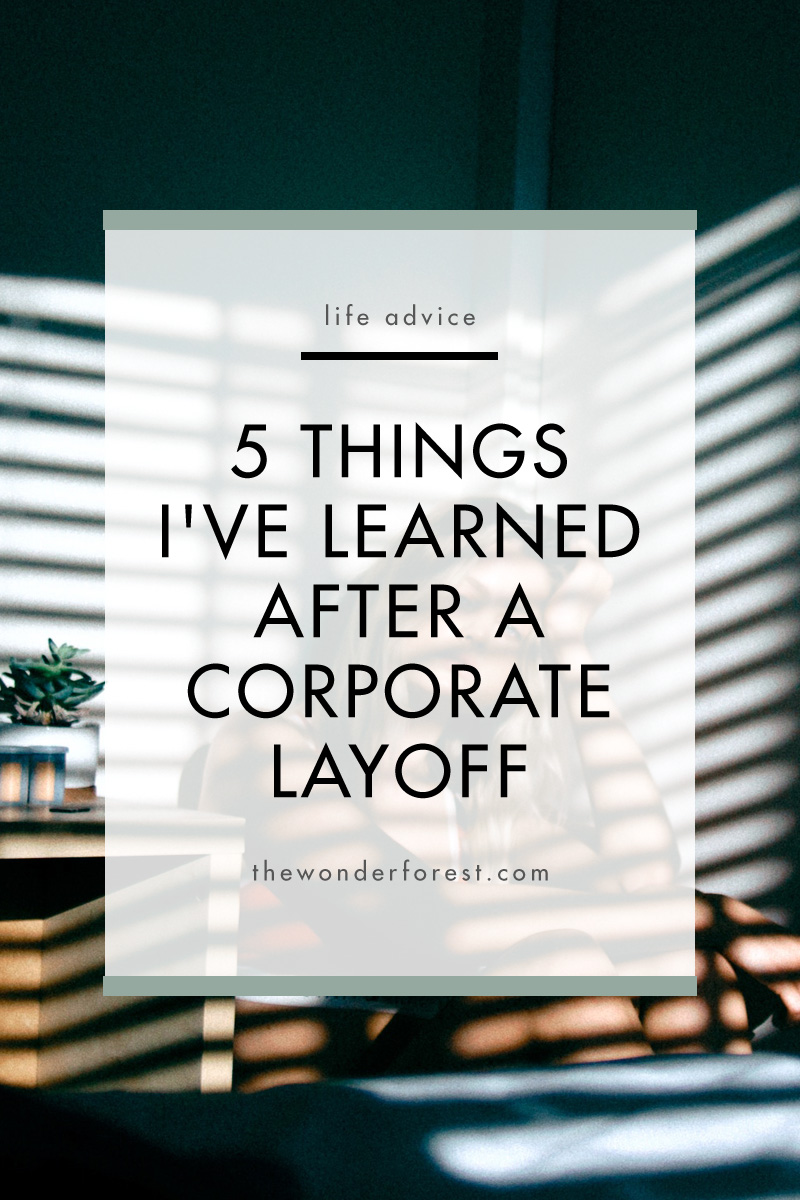 5 Things I've Learned After Facing a Corporate Layoff