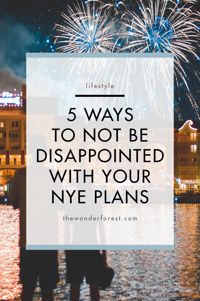 5 Ways to Not Be Disappointed With Your NYE Plans