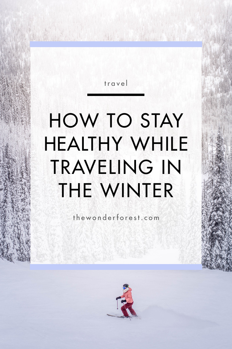 How To Stay Healthy While Traveling In The Winter
