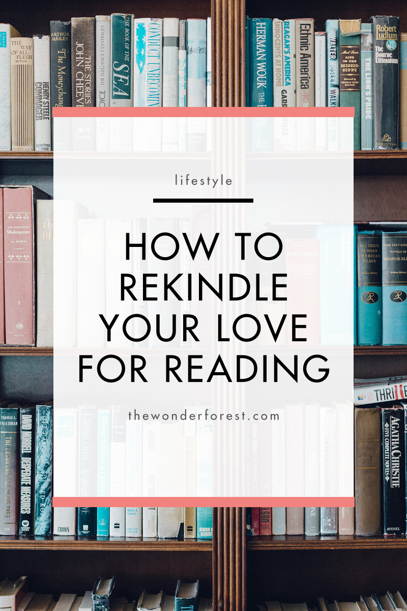How to Rekindle Your Love For Reading