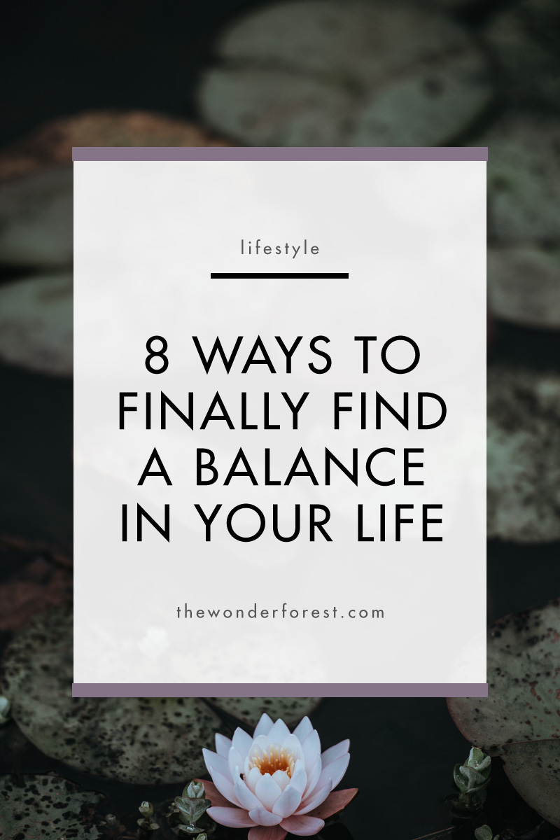8 Ways to Finally Find a Balance in Your Life