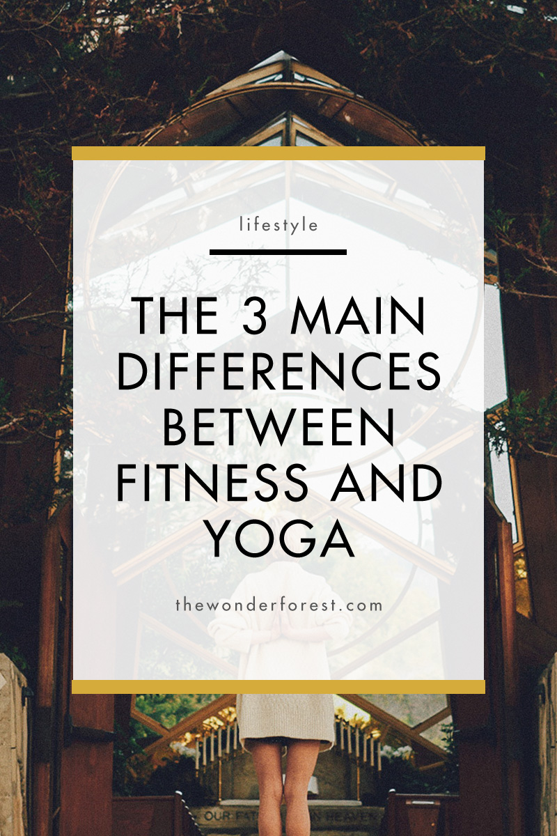 The 3 Main Differences Between Fitness and Yoga