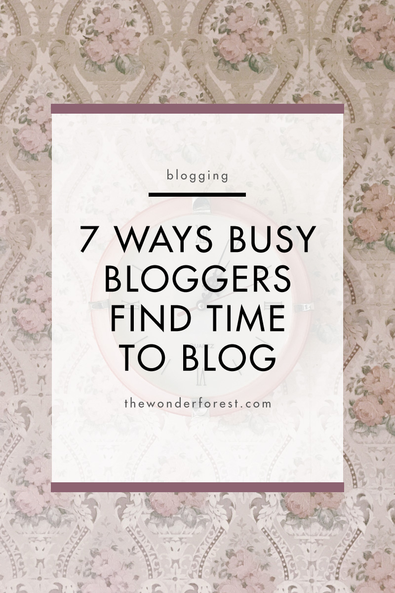 7 Ways Busy Bloggers Find Time to Blog