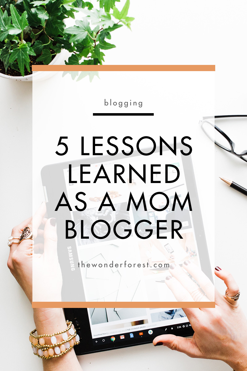 5 Lessons Learned As a Mom Blogger