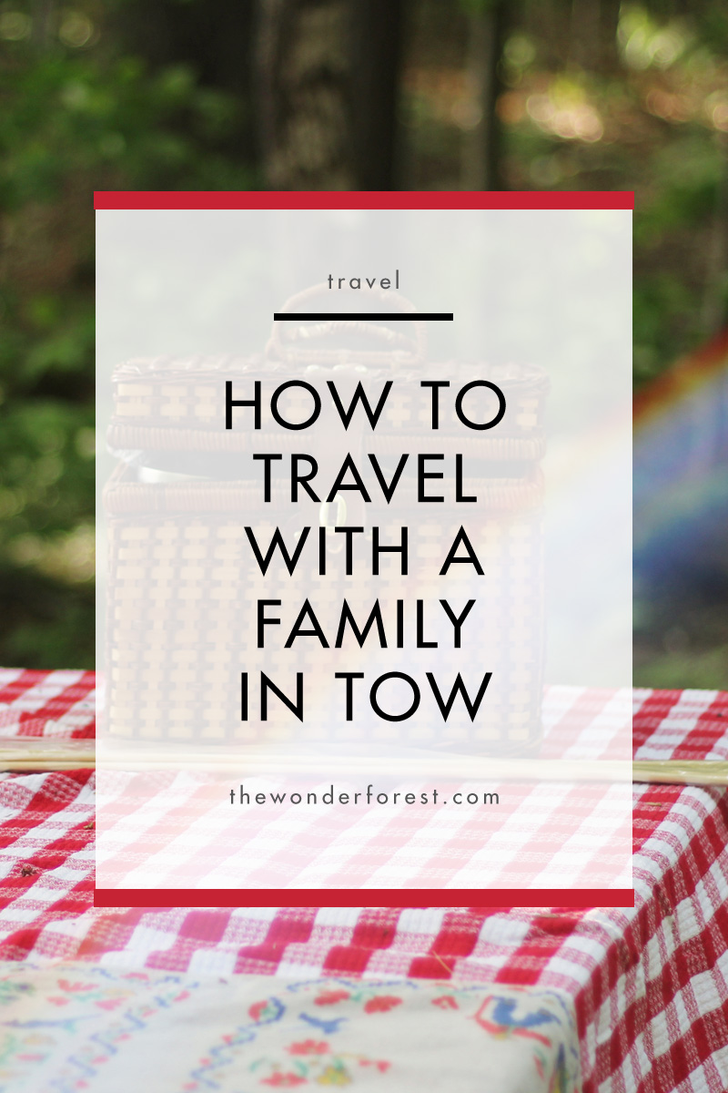 How to Satisfy Your Wanderlust With a Family in Tow