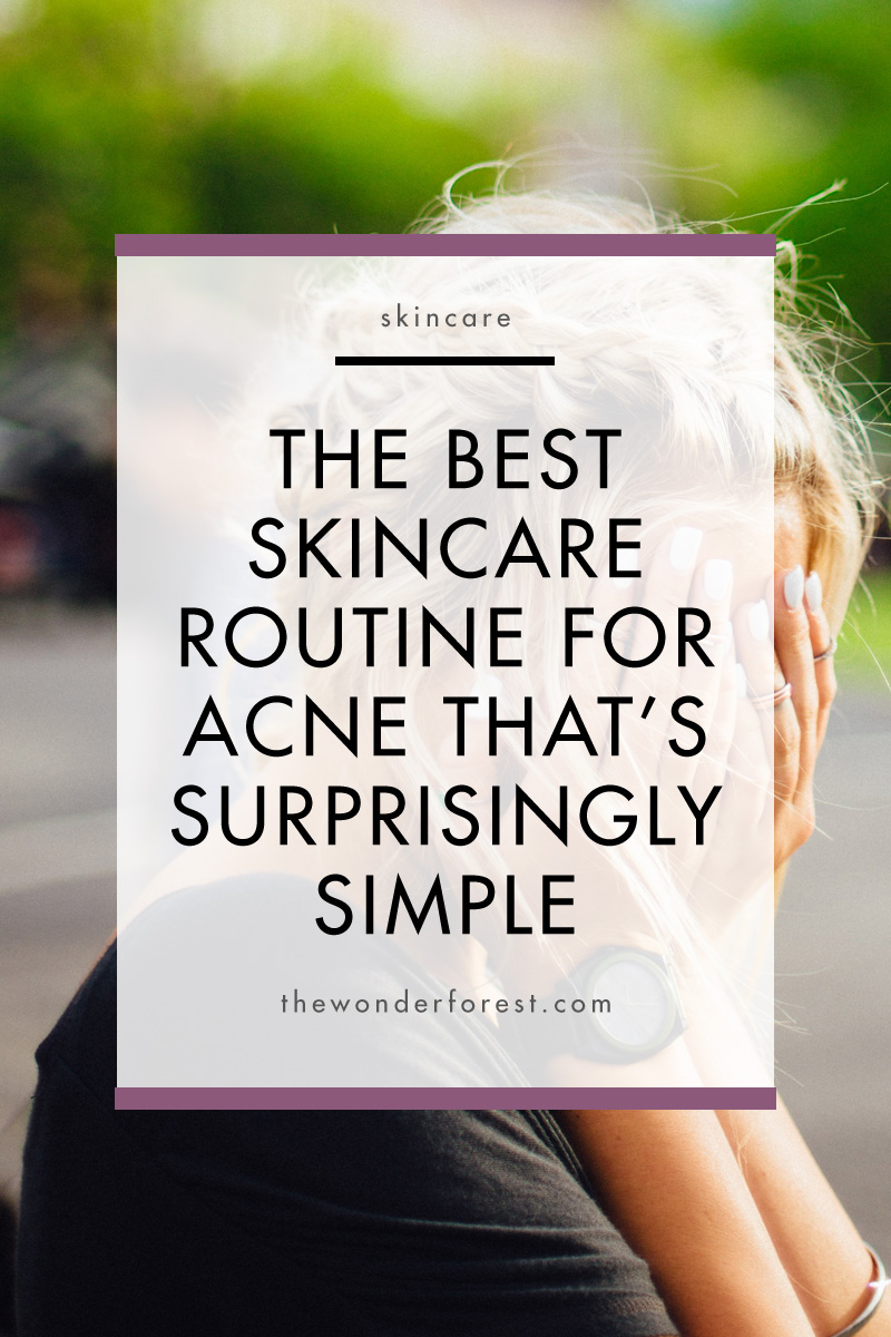The Best Skincare Routine For Acne That's Surprisingly Simple