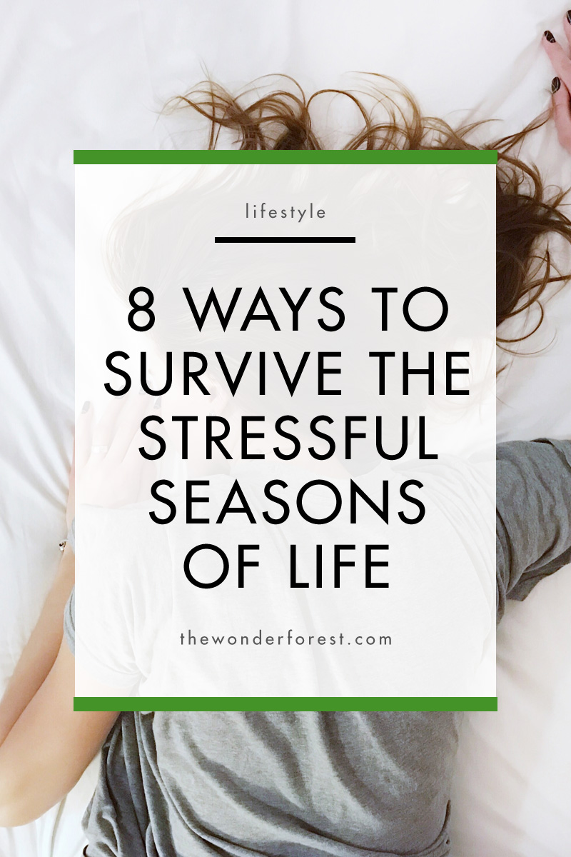 8 Ways to Survive Emotionally Stressful Seasons of Life