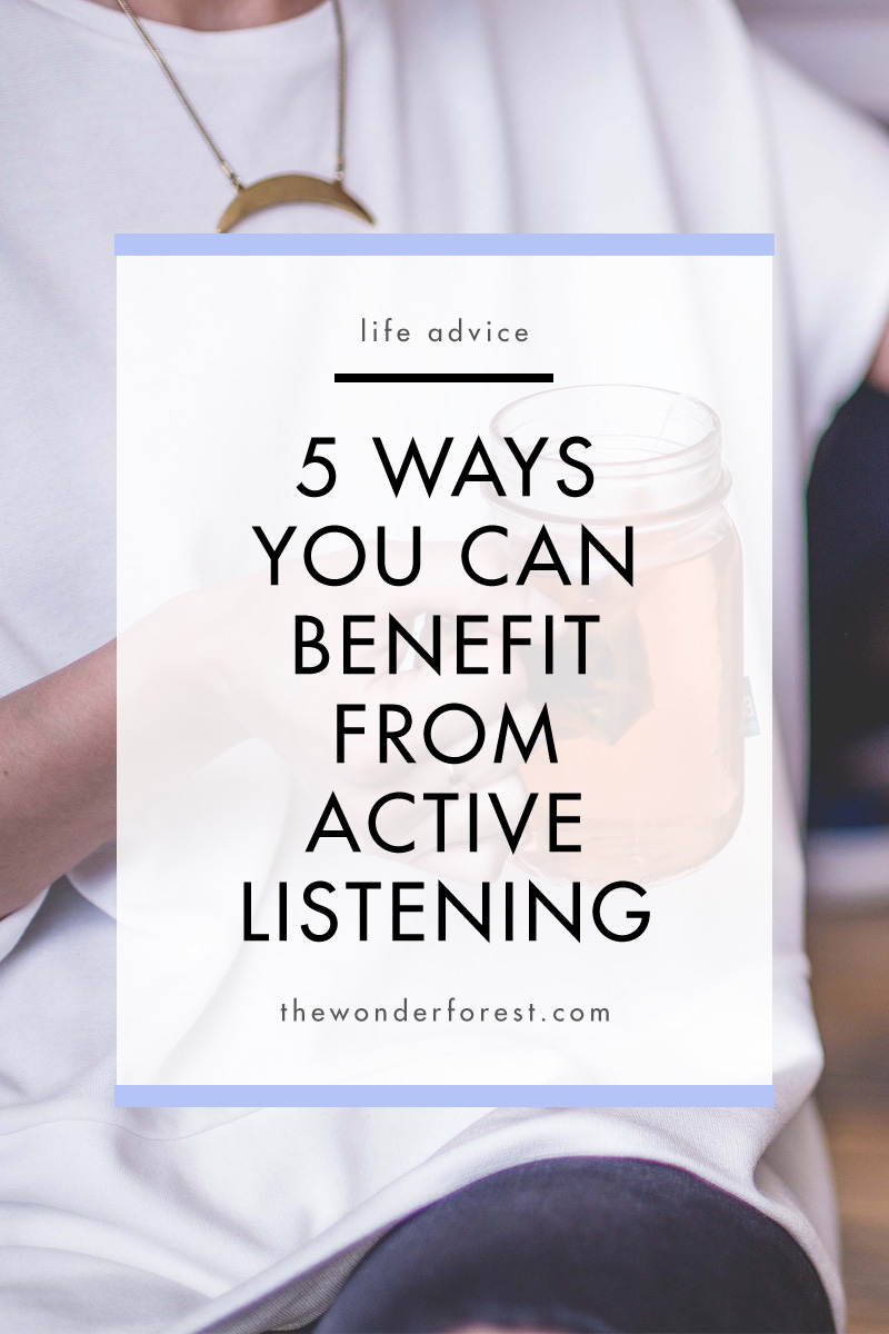 5 Ways You Can Benefit From Active Listening