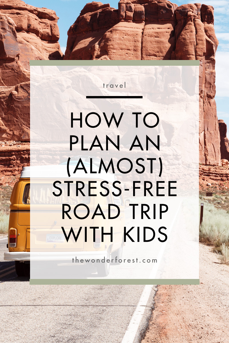 How To Plan An (Almost) Stress-Free Road Trip With Kids