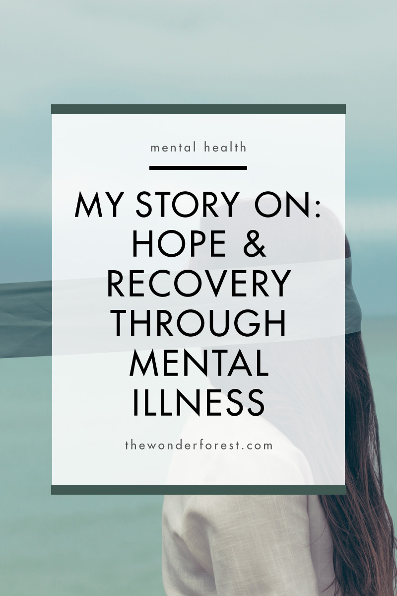 My Story On: Hope and Recovery Through Mental Illness