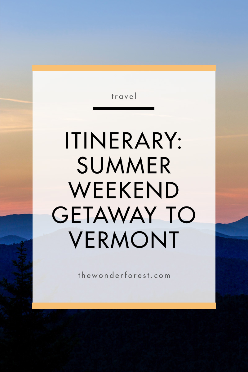 The Best Itinerary For a Summer Weekend Getaway to Southern Vermont
