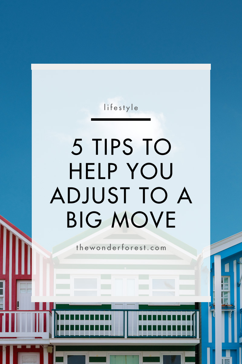 5 Tips to Help You Adjust to a Big Move