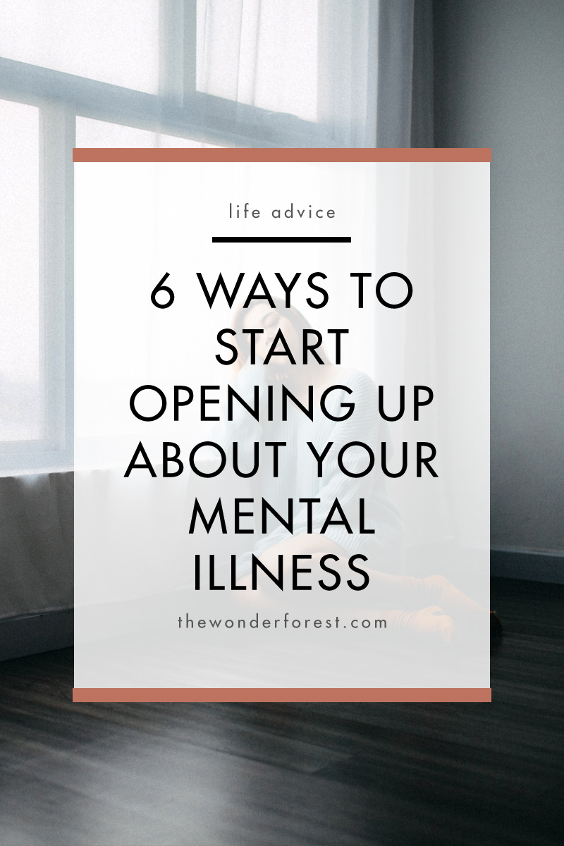 6 Ways To Start Opening Up About Your Mental Illness