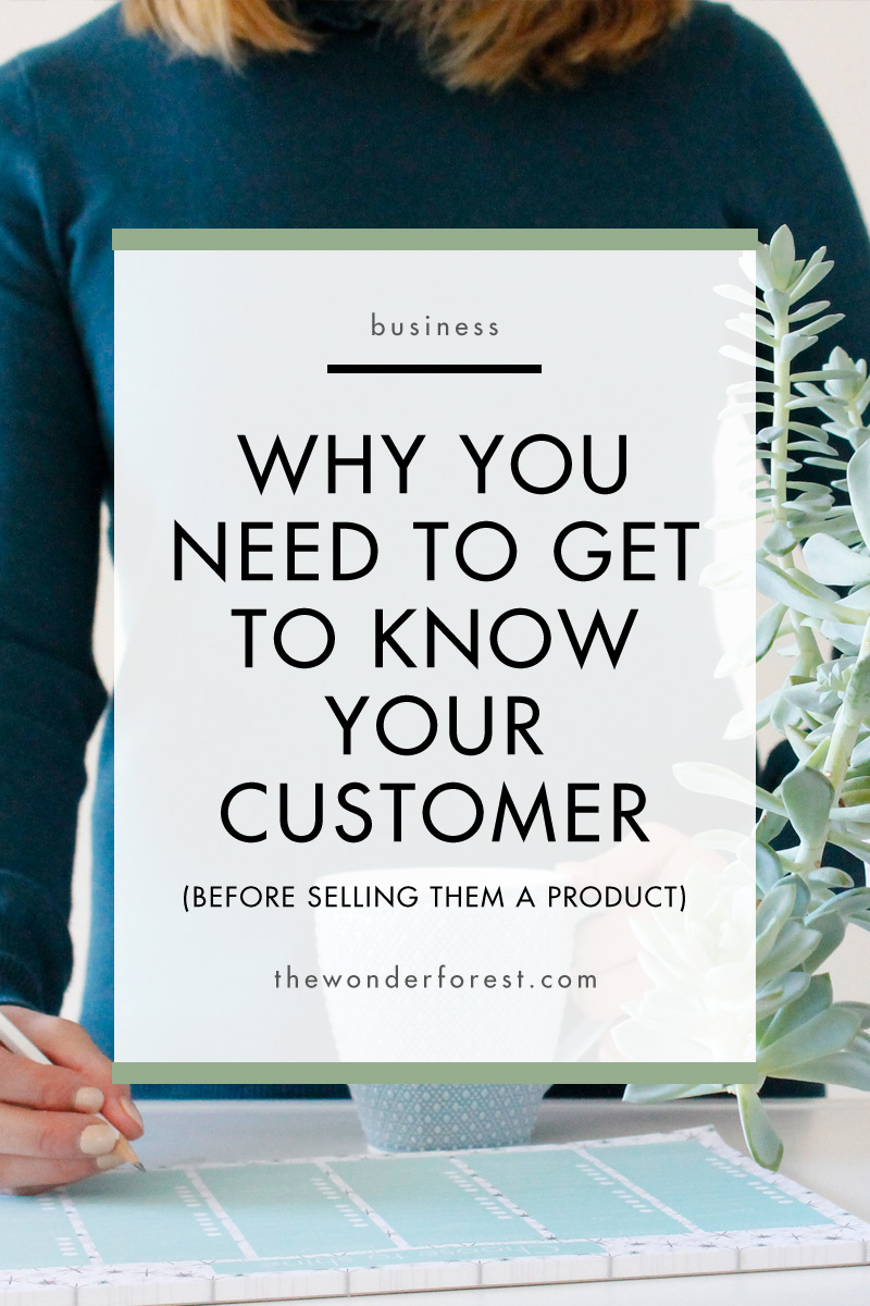 Why You Need to Get to Know Your Customer (Before Selling Them a Product)