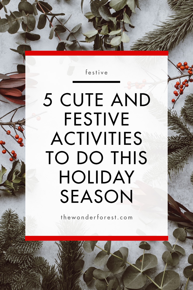 5 Cute and Festive Activities to Do This Holiday Season
