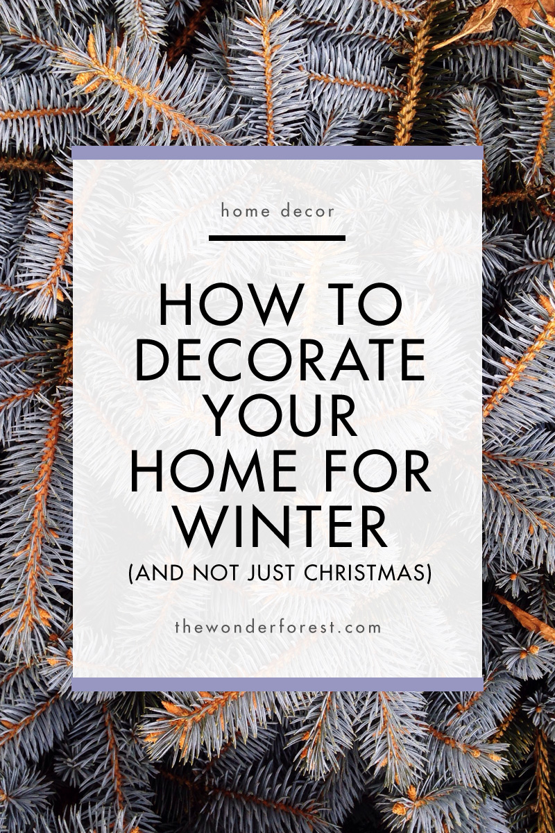 How To Decorate Your Home For Winter And Not Just Christmas