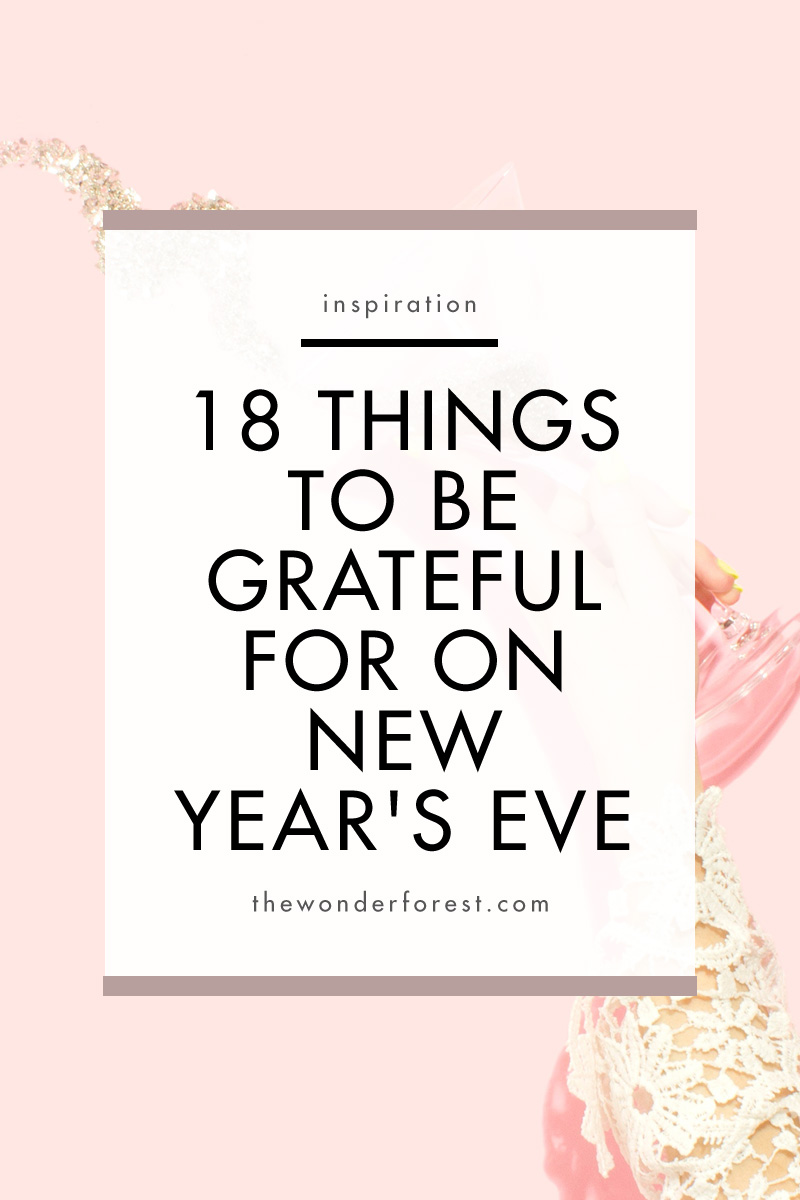 18 Little Things To Be Grateful For On New Year's Eve