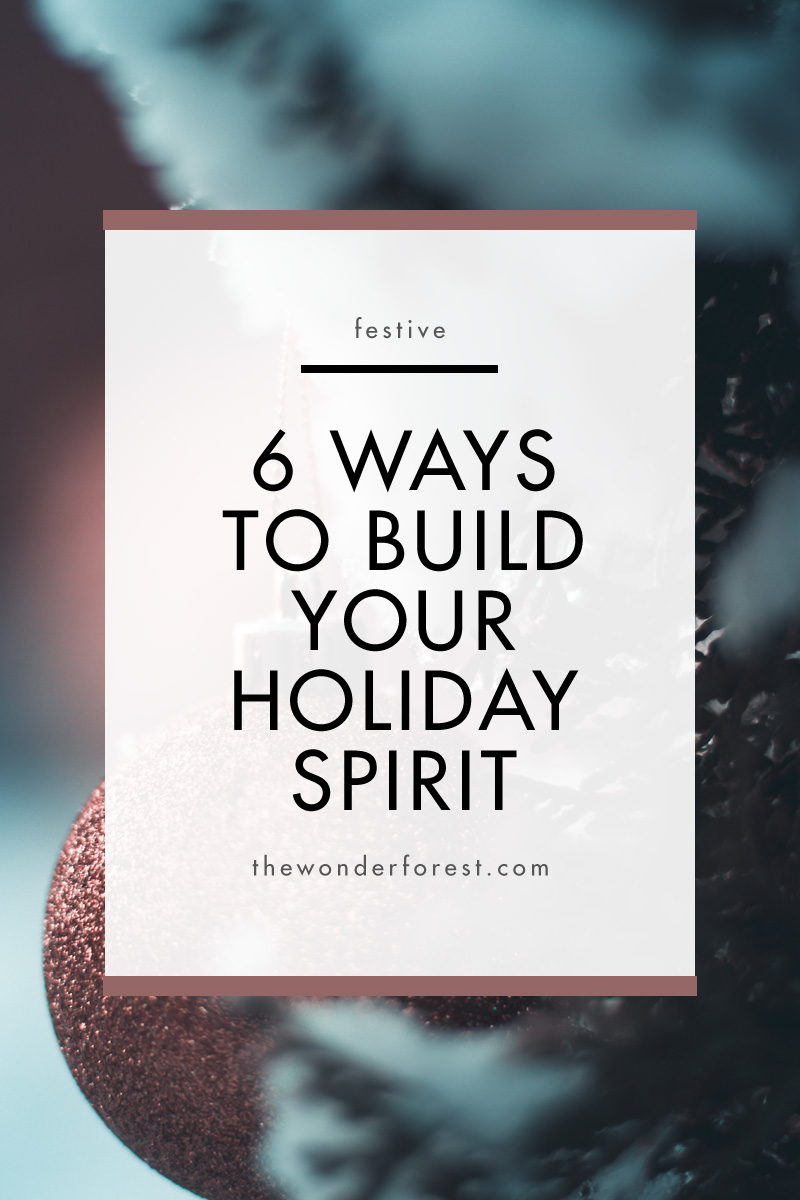 6 Ways to Build Your Holiday Spirit