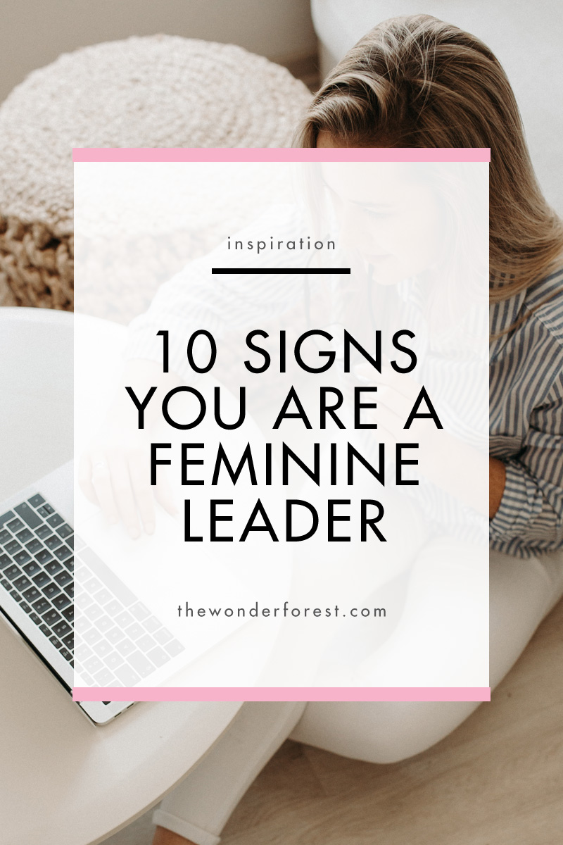 10 Signs You Are a Feminine Leader