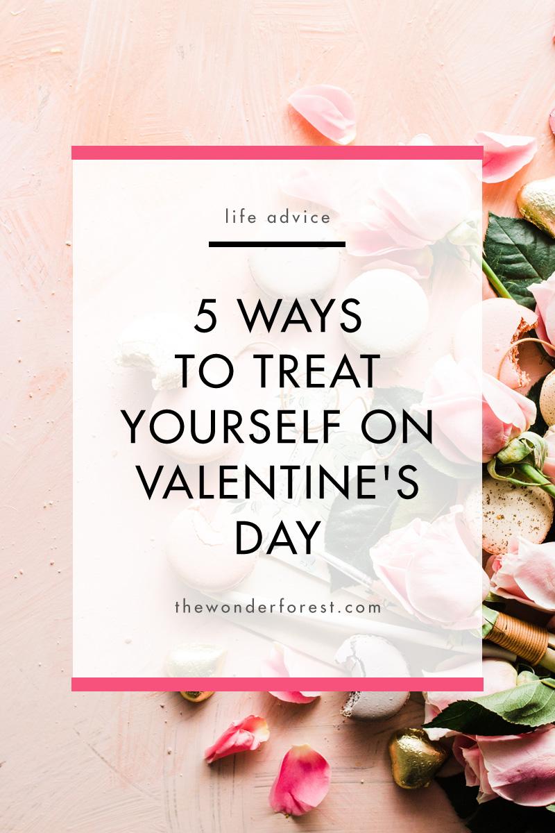 5 Ways to Treat Yourself on Valentine's Day