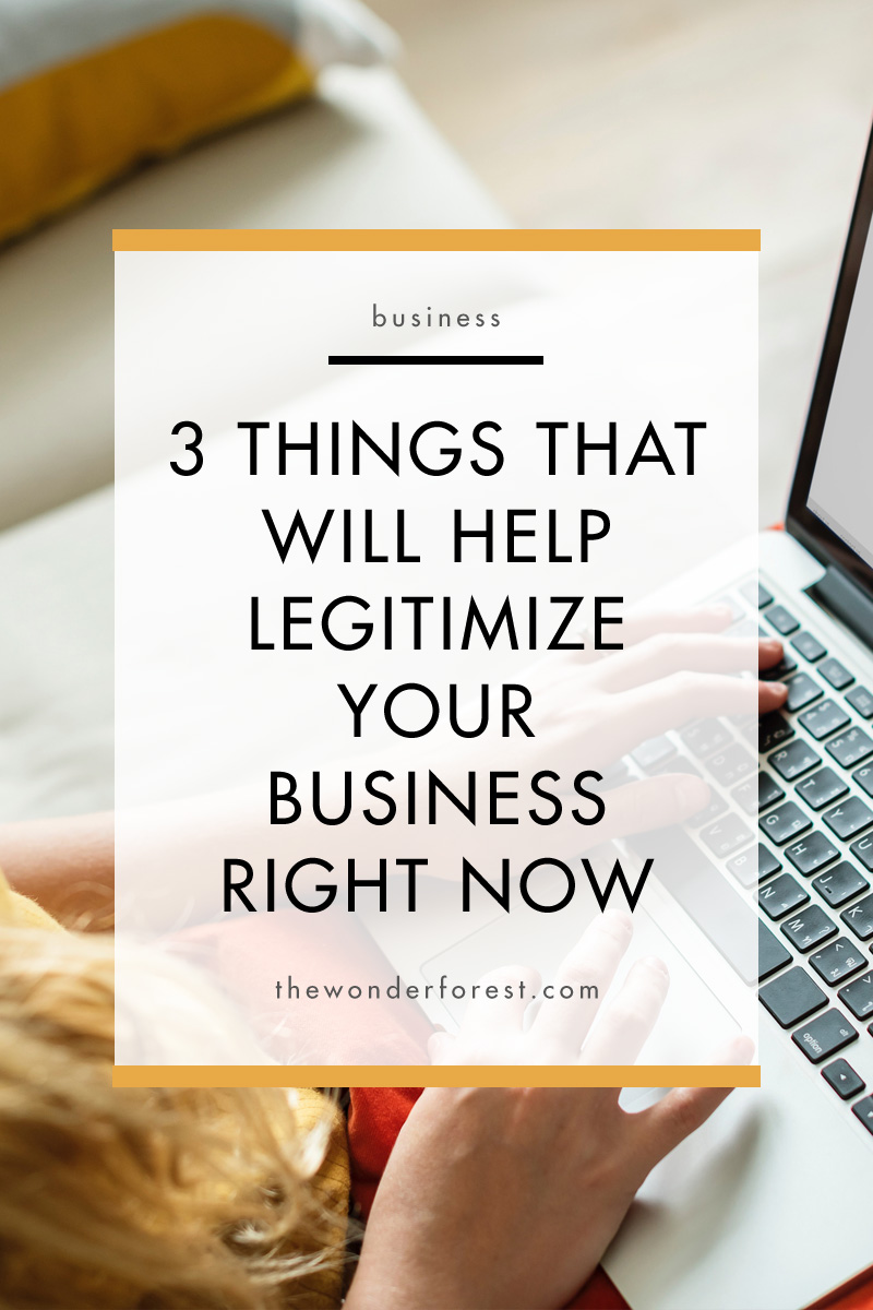 3 Things That Will Help Legitimize Your Business Right Now