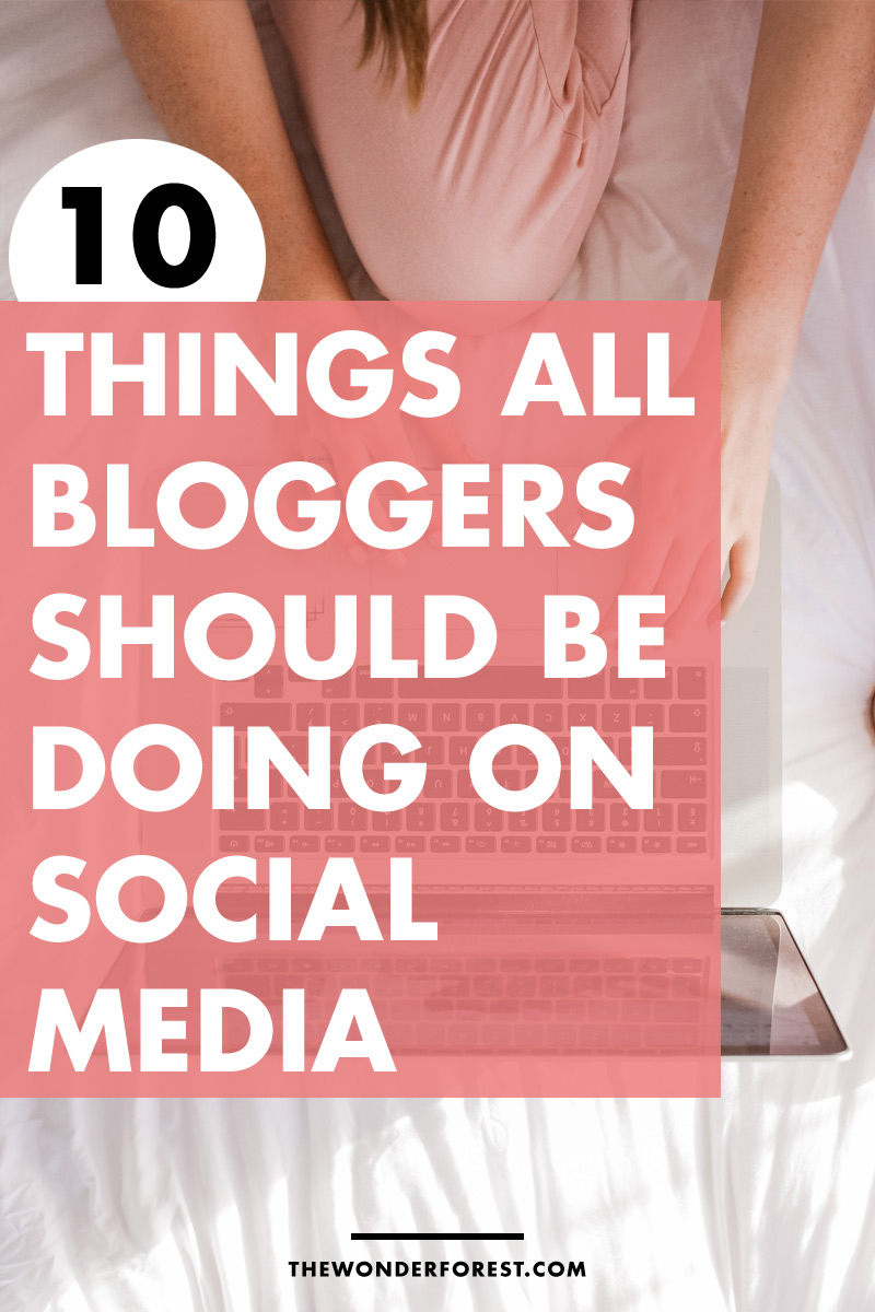 10 Things All Bloggers Should Be Doing on Social Media