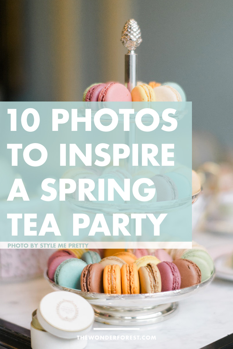10 Photos to Inspire Your Spring Tea Party