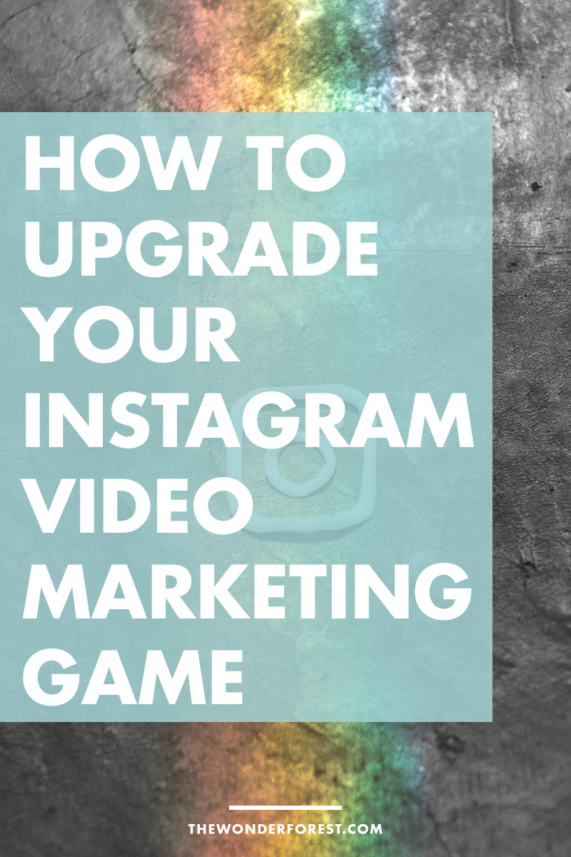How to Upgrade Your Instagram Video Marketing Game