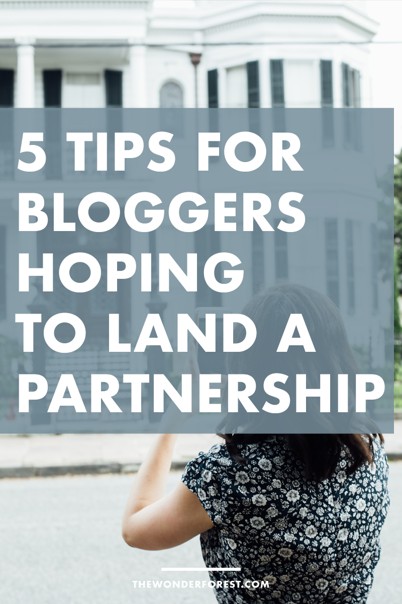 5 Quick Tips For Bloggers Hoping to Land a Partnership