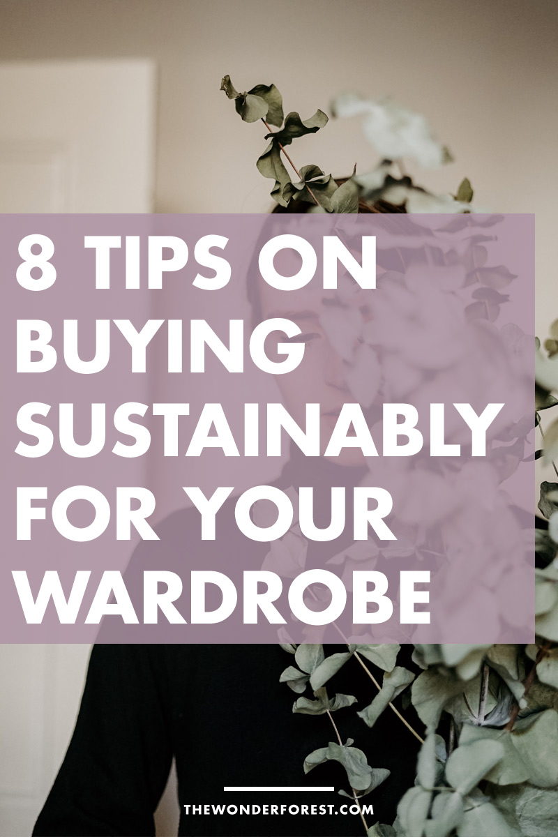8 Tips On Buying Sustainably For Your Wardrobe