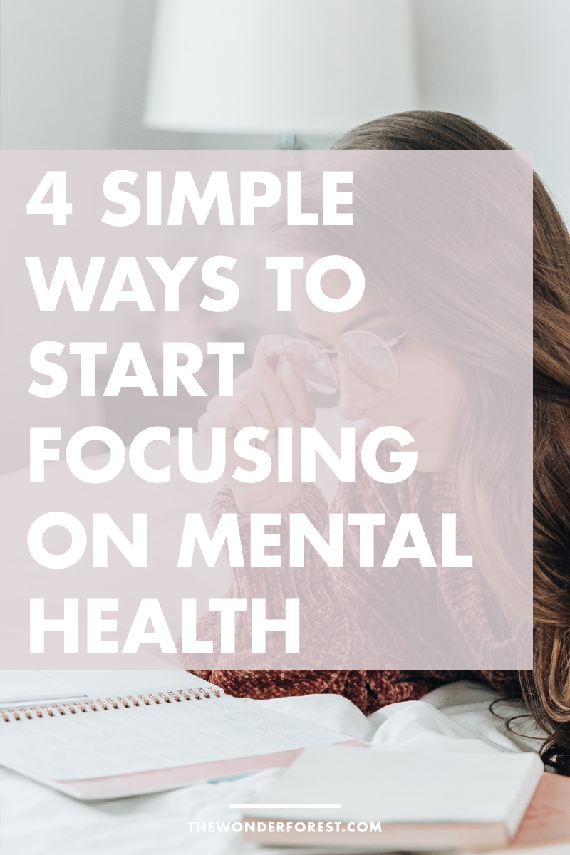 4 Simple Ways to Start Focusing on Mental Health