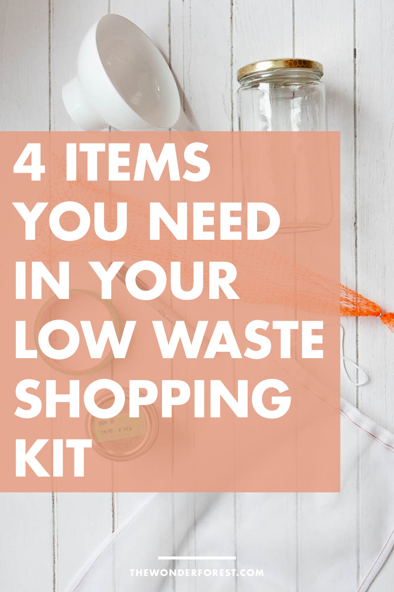4 Items You Need In Your Low Waste Shopping Kit