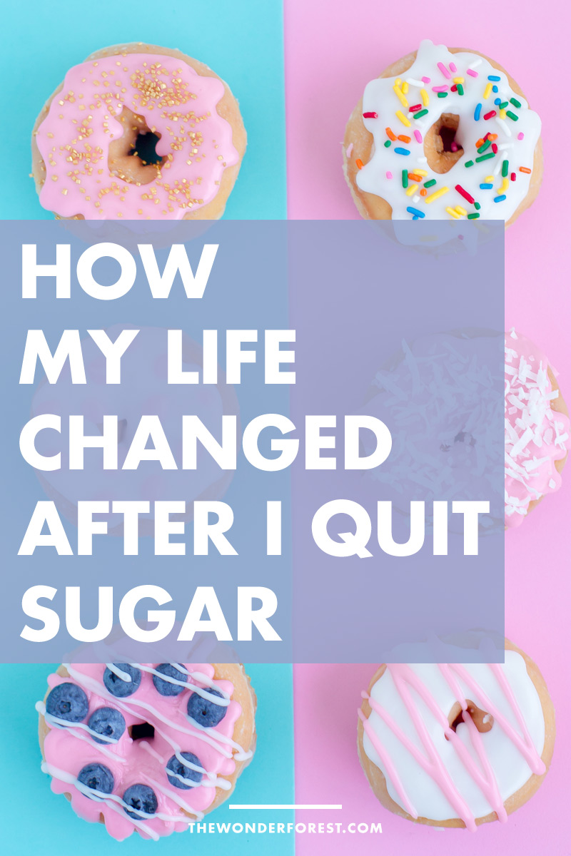 How My Life Changed After I Quit Sugar