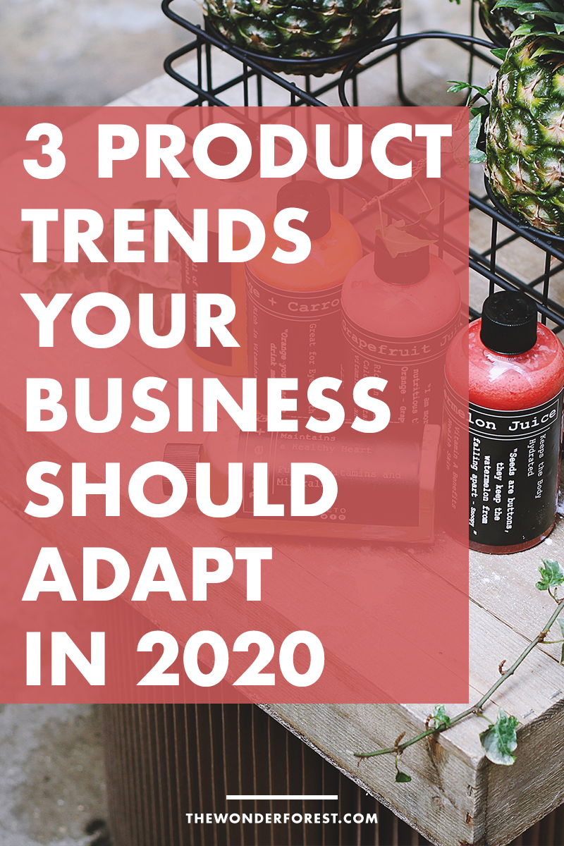 3 Product Trends Your Business Should Adapt in 2020