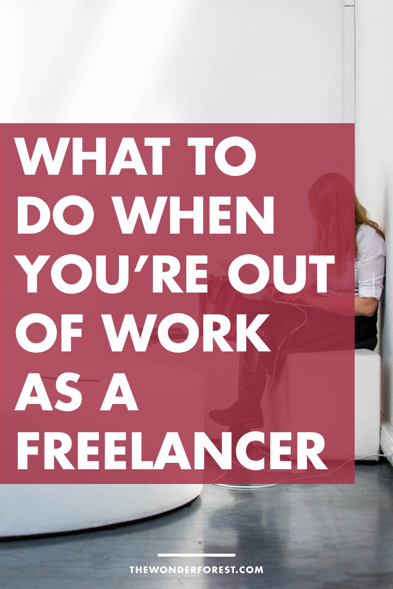 What to Do When You're Out of Work as a Freelancer
