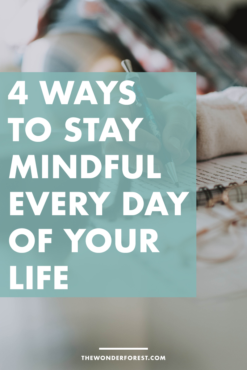 4 Ways to Stay Mindful in the Day to Day