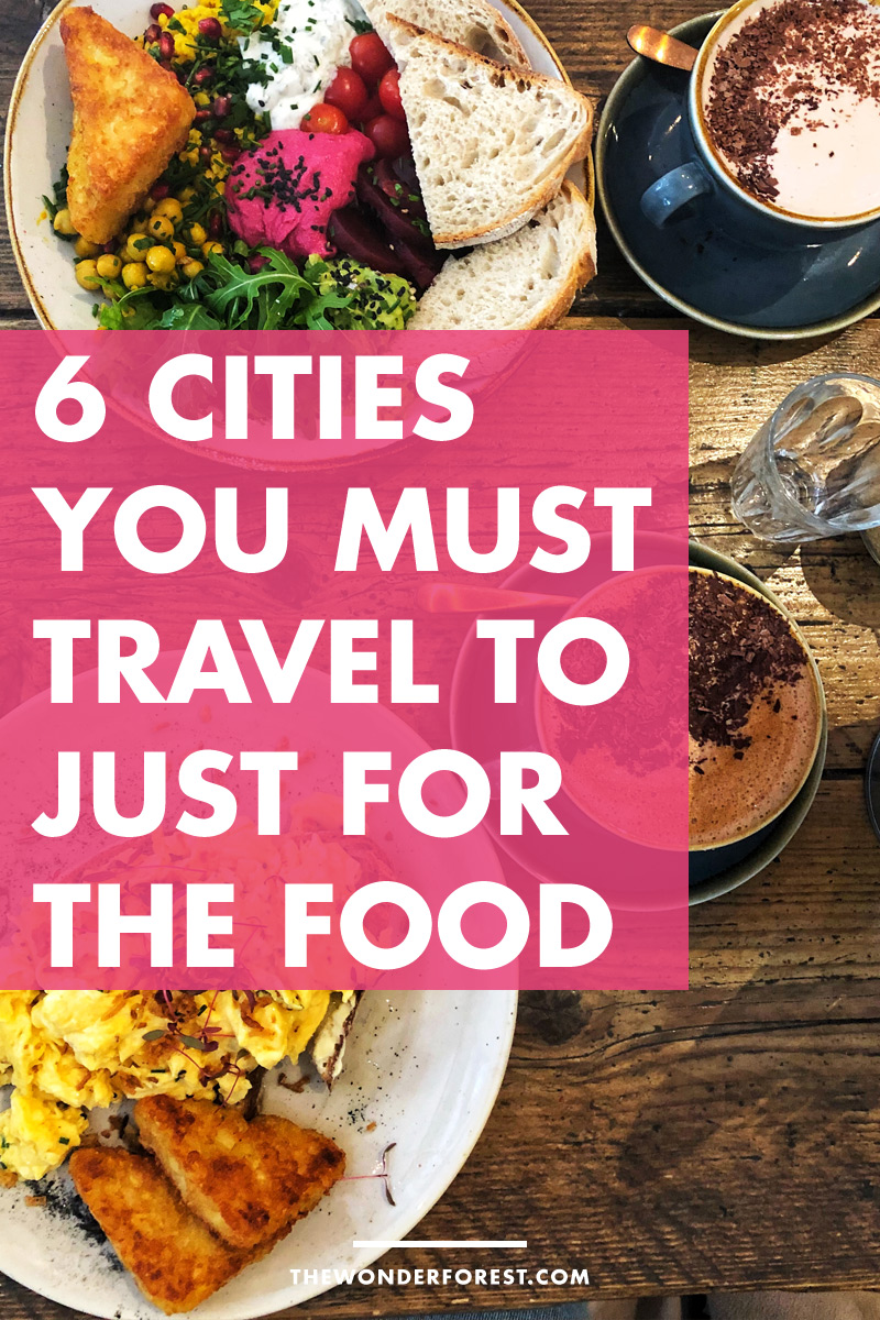 6 Cities That You Must Travel To Just For The Food