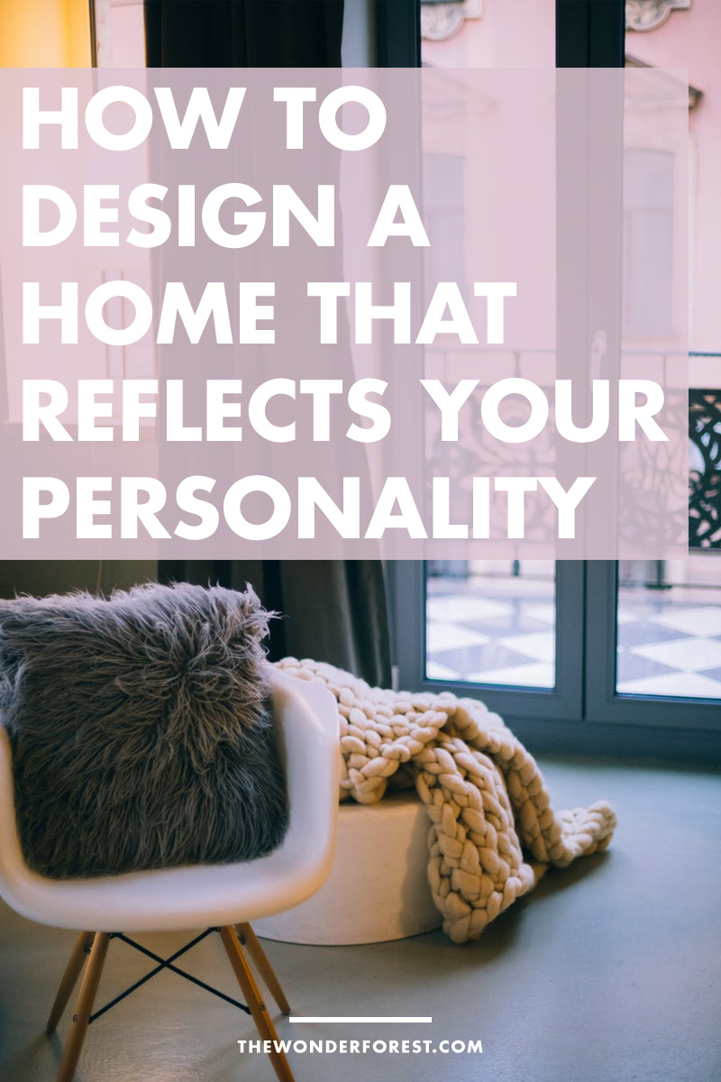 How To Design a Home That Reflects Your Personality