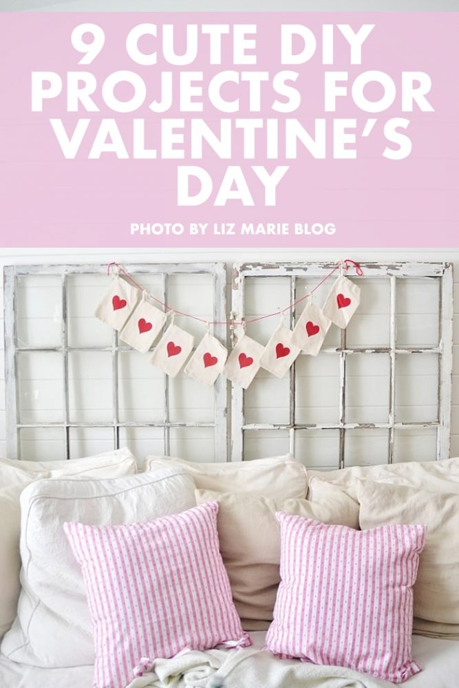 9 DIY Projects To Fall In Love With This Valentine's Day