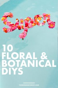 10 Floral + Botanical DIYs to Try This Spring