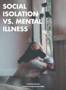 HOW SOCIAL ISOLATION CAN BRING AWARENESS TO MENTAL ILLNESS