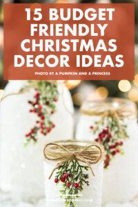 15 Budget Friendly Christmas Decor Ideas
