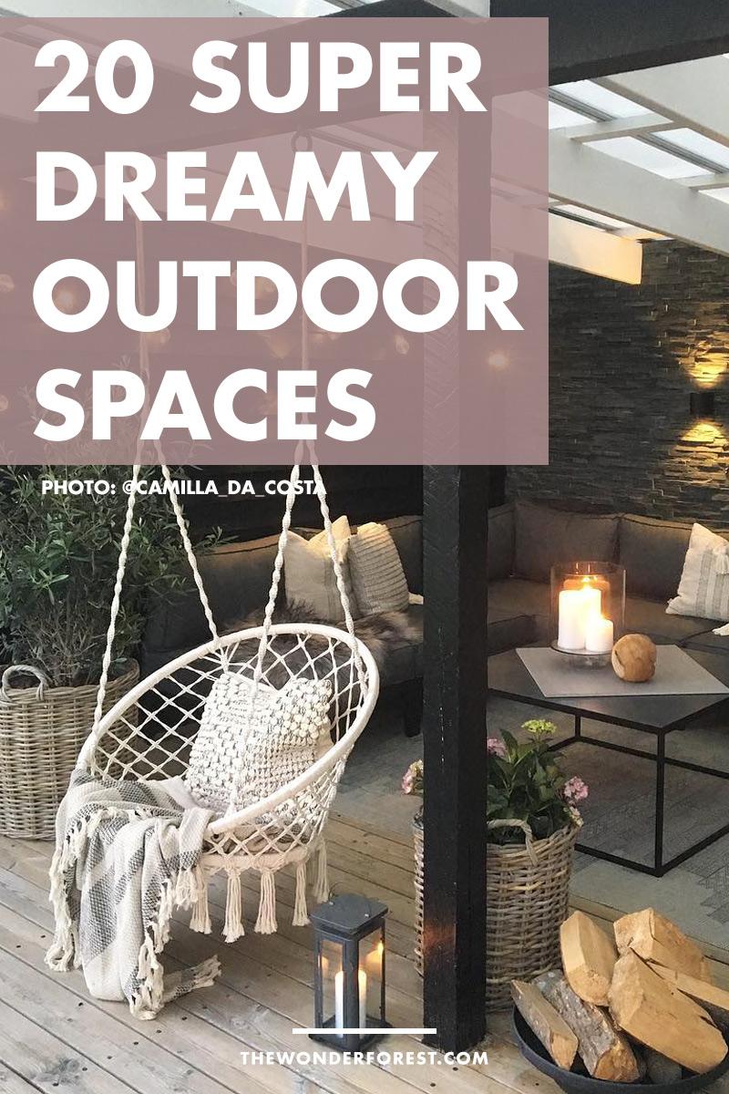 20 Super Dreamy Outdoor Spaces