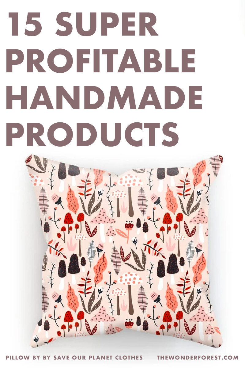 15 Super Profitable Handmade Products You Can Sell in 2021