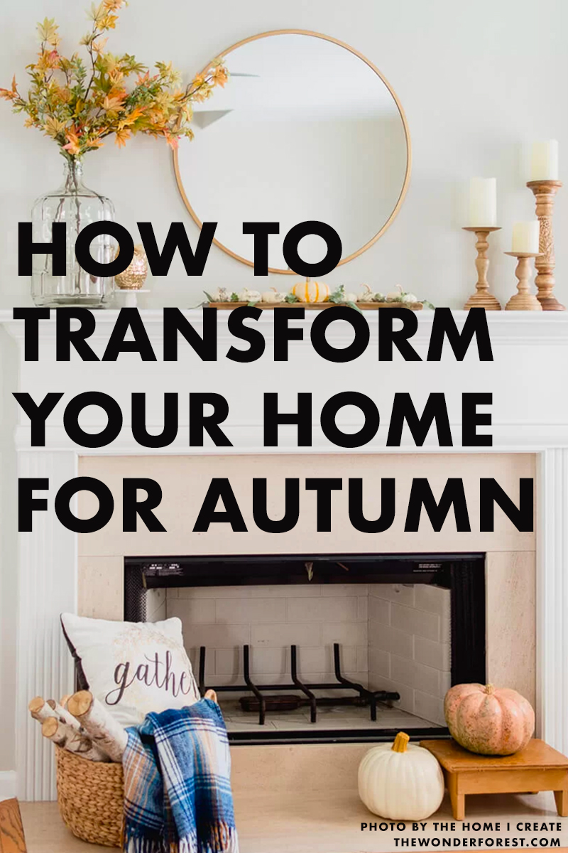 How to Transform Your Home for Fall