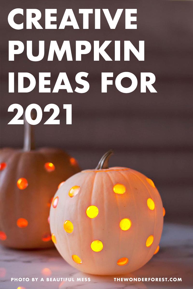 11 Creative Pumpkin Ideas for 2021